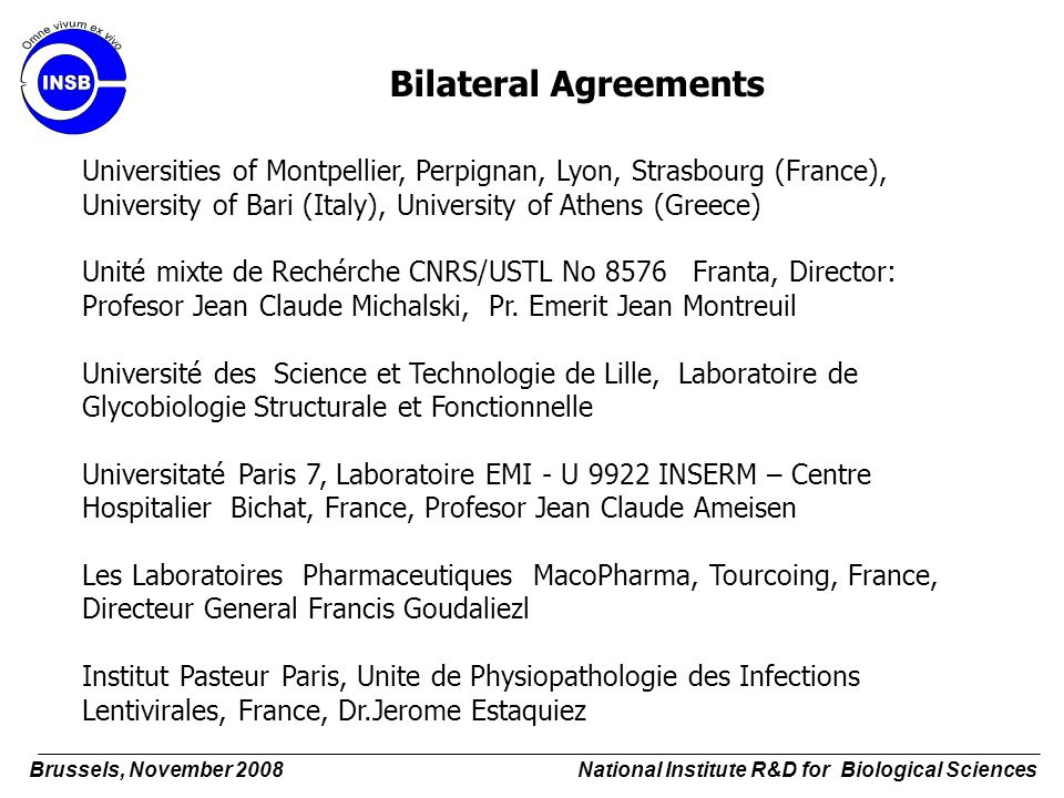 Bilateral Agreements Universities of Montpellier, Perpignan, Lyon, Strasbourg (France), University of Bari (Italy), University of Athens (Greece)