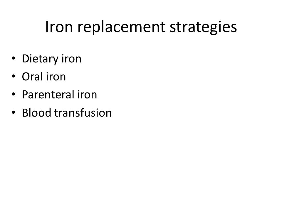 Iron replacement strategies