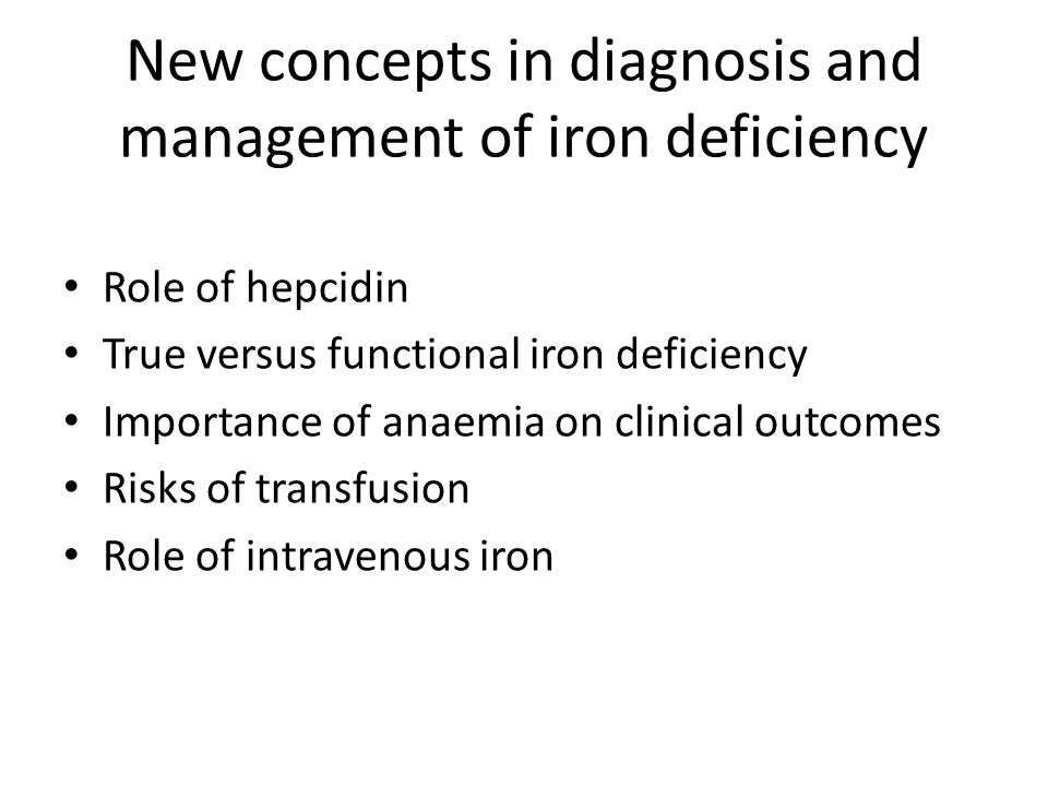 New concepts in diagnosis and management of iron deficiency