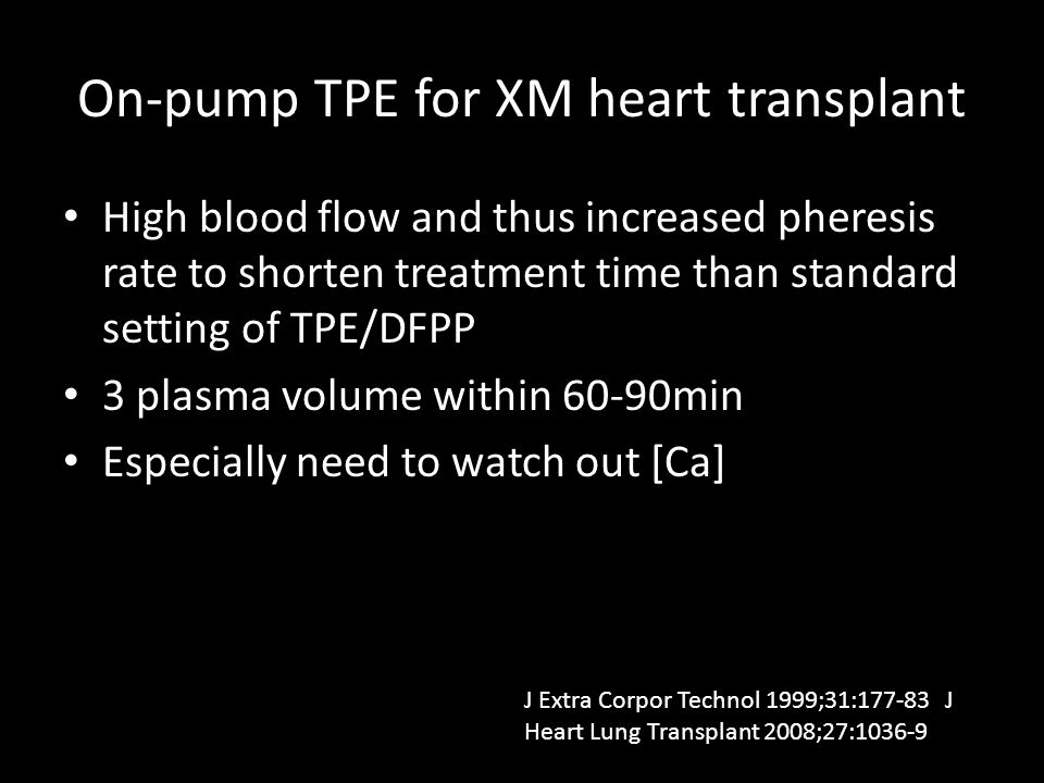 On-pump TPE for XM heart transplant