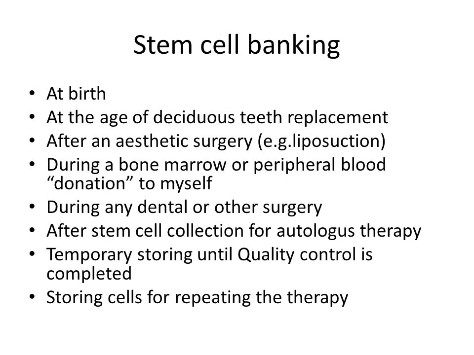 Stem cell banking At birth At the age of deciduous teeth replacement