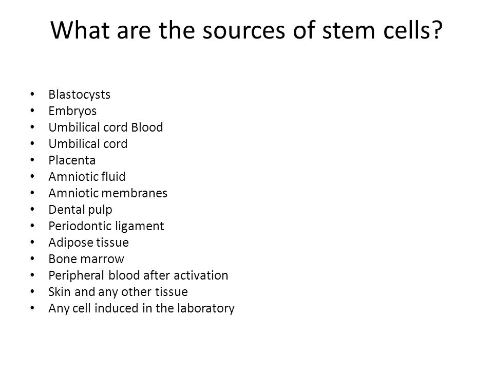 What are the sources of stem cells