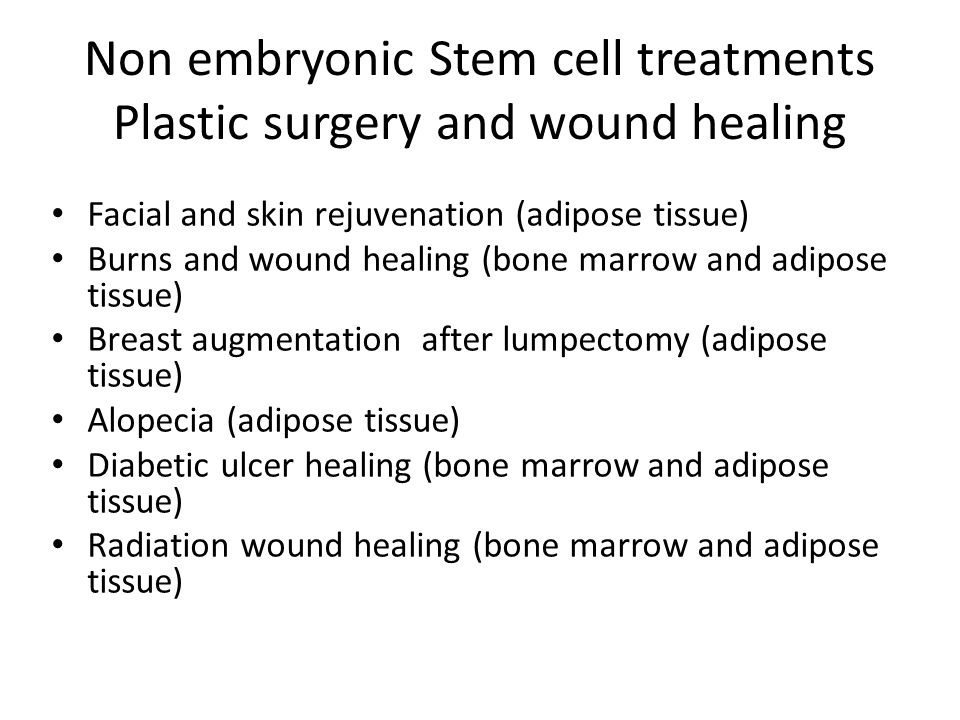 Non embryonic Stem cell treatments Plastic surgery and wound healing