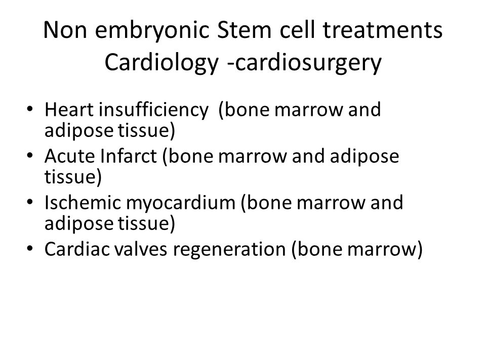 Non embryonic Stem cell treatments Cardiology -cardiosurgery
