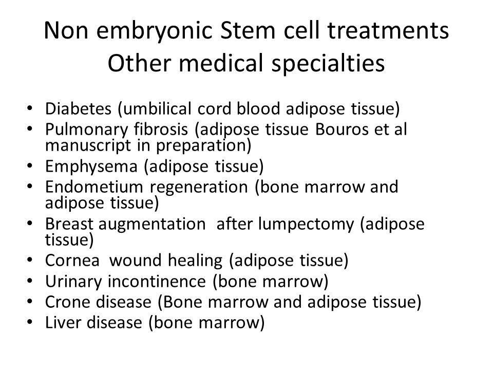 Non embryonic Stem cell treatments Other medical specialties