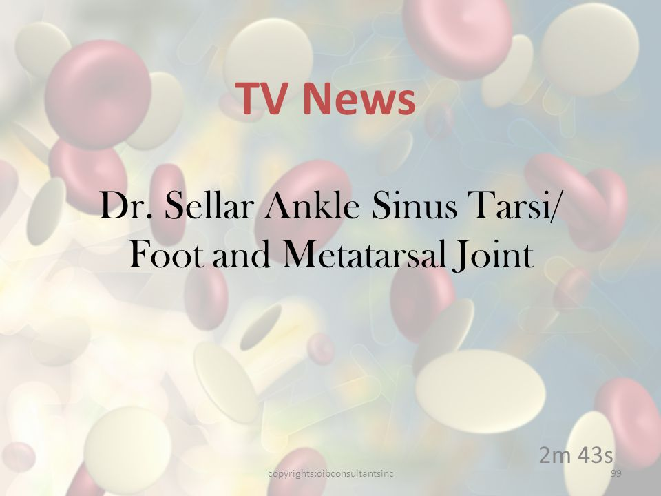 Dr. Sellar Ankle Sinus Tarsi/ Foot and Metatarsal Joint