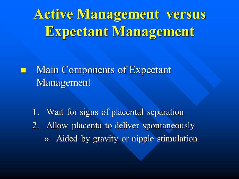 Active Management versus Expectant Management