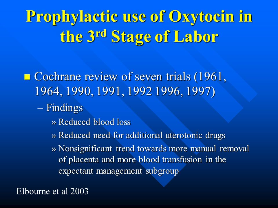 Prophylactic use of Oxytocin in the 3rd Stage of Labor