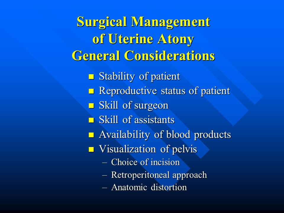Surgical Management of Uterine Atony General Considerations