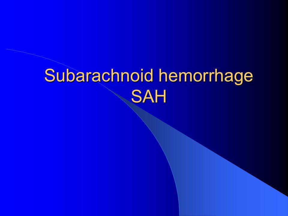 Subarachnoid hemorrhage SAH