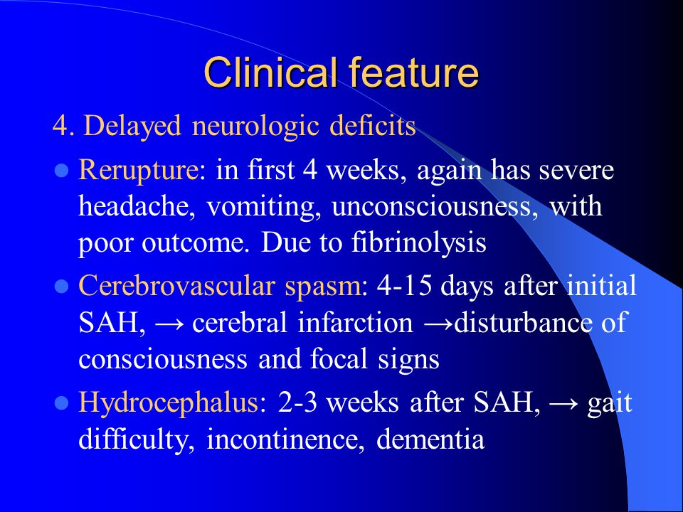 Clinical feature 4. Delayed neurologic deficits