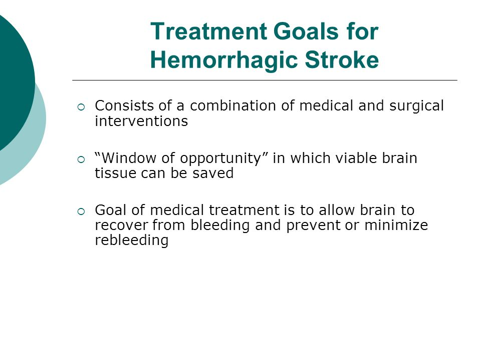 Treatment Goals for Hemorrhagic Stroke