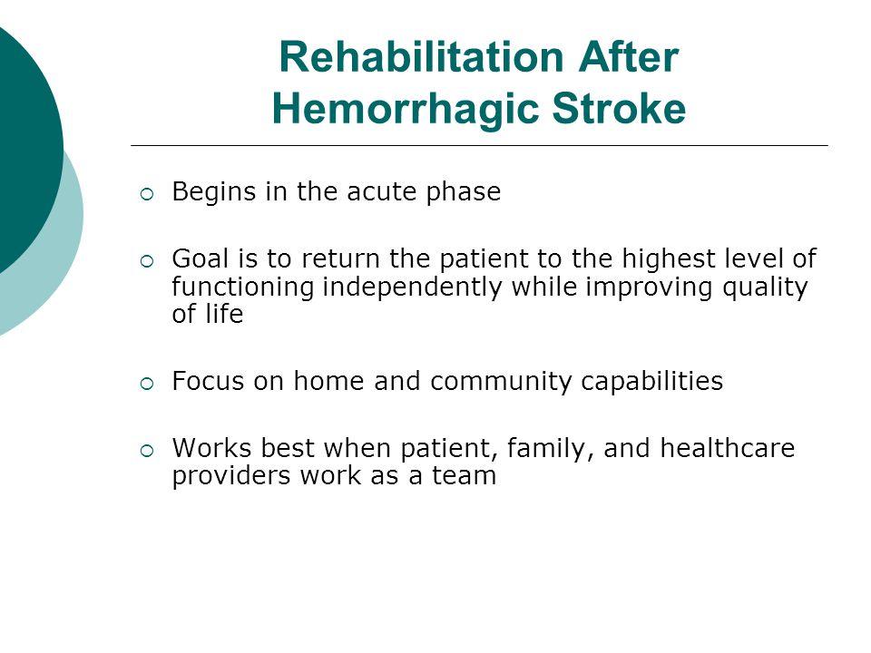 Rehabilitation After Hemorrhagic Stroke