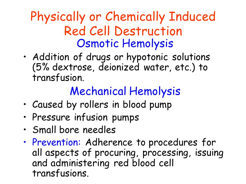 Physically or Chemically Induced Red Cell Destruction