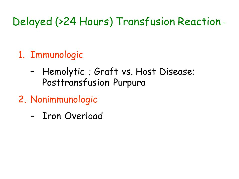 Delayed (>24 Hours) Transfusion Reaction -