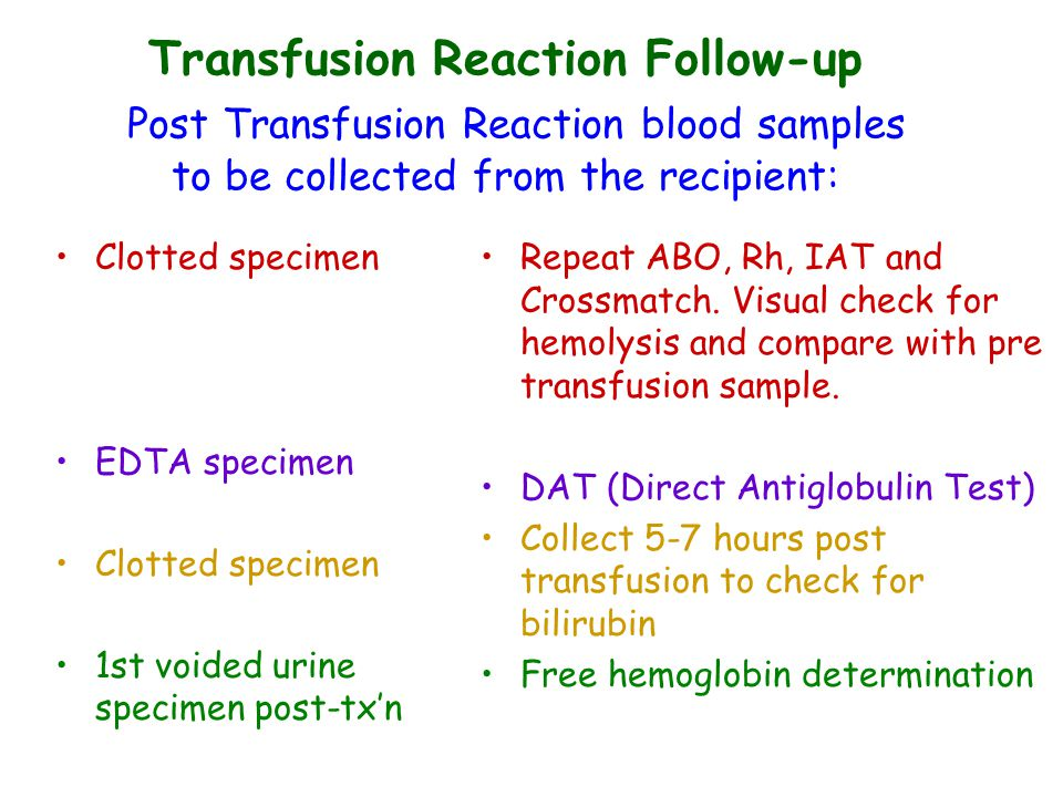Transfusion Reaction Follow-up Post Transfusion Reaction blood samples to be collected from the recipient: