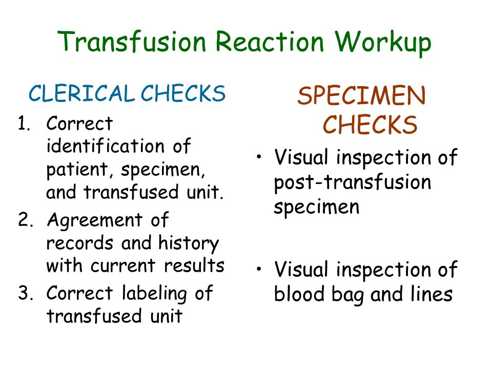 Transfusion Reaction Workup