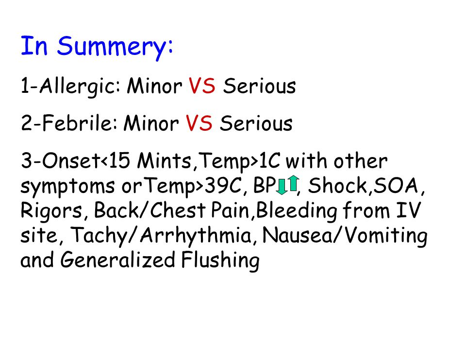 In Summery: 1-Allergic: Minor VS Serious 2-Febrile: Minor VS Serious