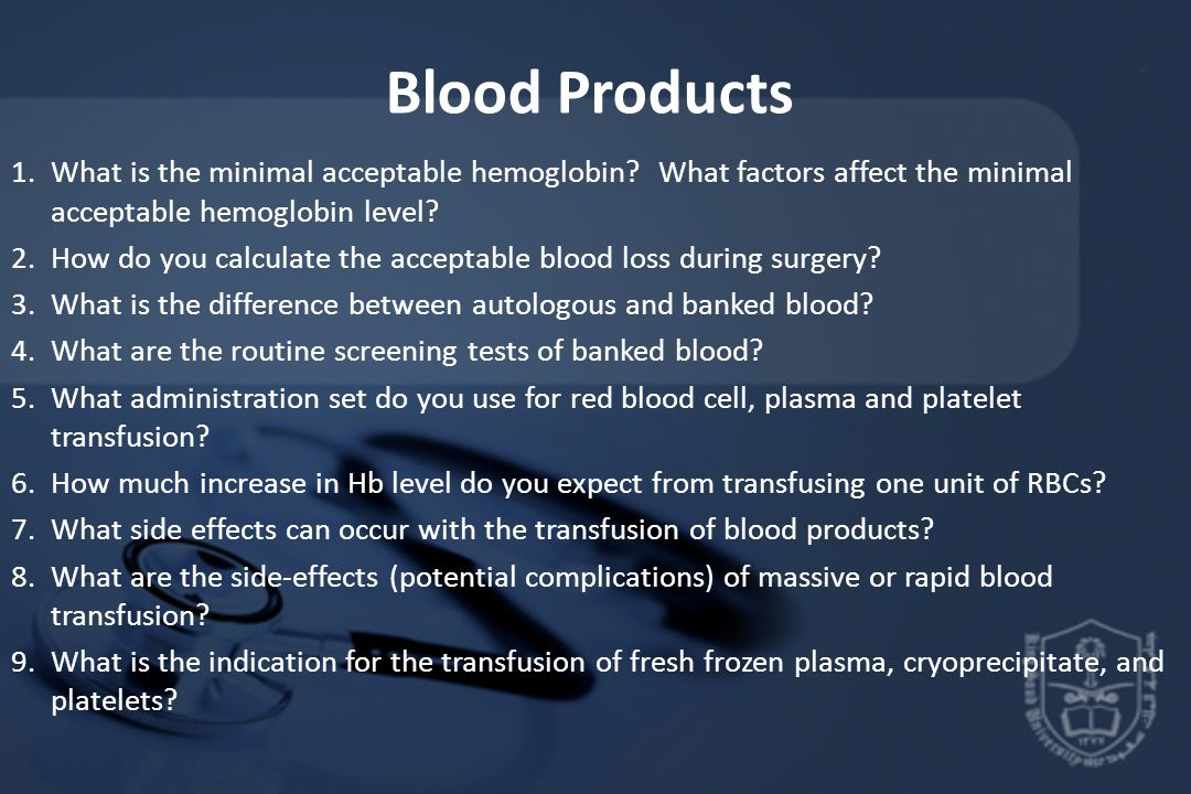 Blood Products What is the minimal acceptable hemoglobin What factors affect the minimal acceptable hemoglobin level