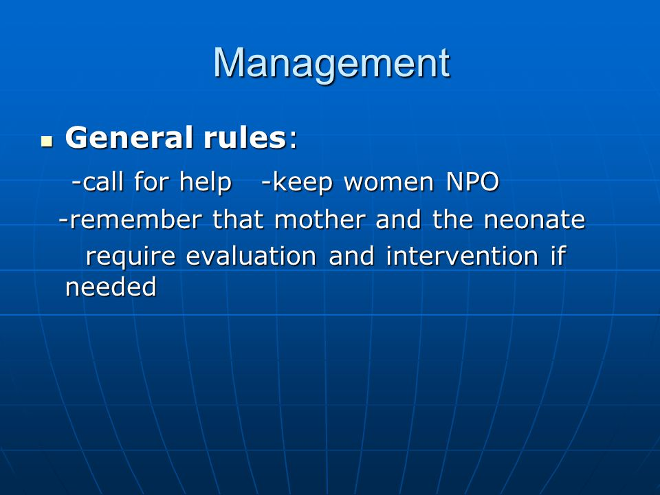 Management General rules: -call for help -keep women NPO