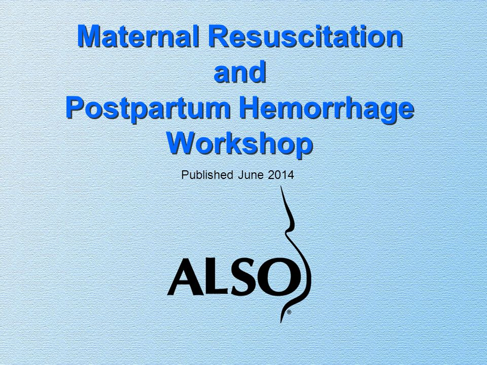 Maternal Resuscitation and Postpartum Hemorrhage Workshop