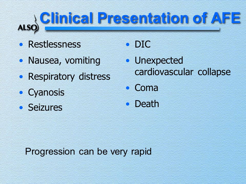 Clinical Presentation of AFE