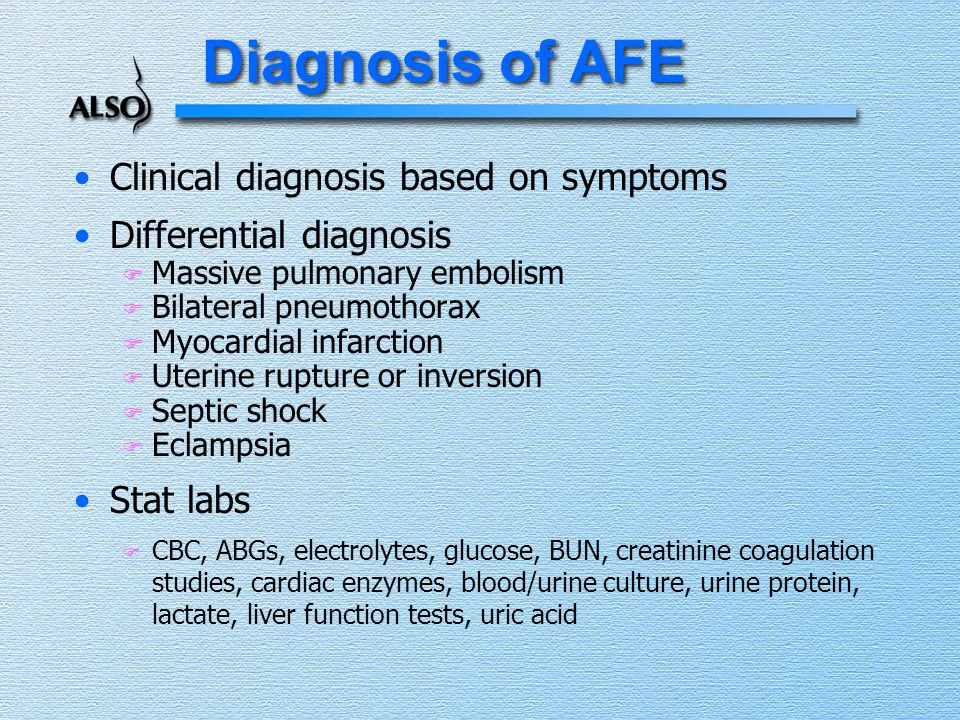 Diagnosis of AFE Clinical diagnosis based on symptoms