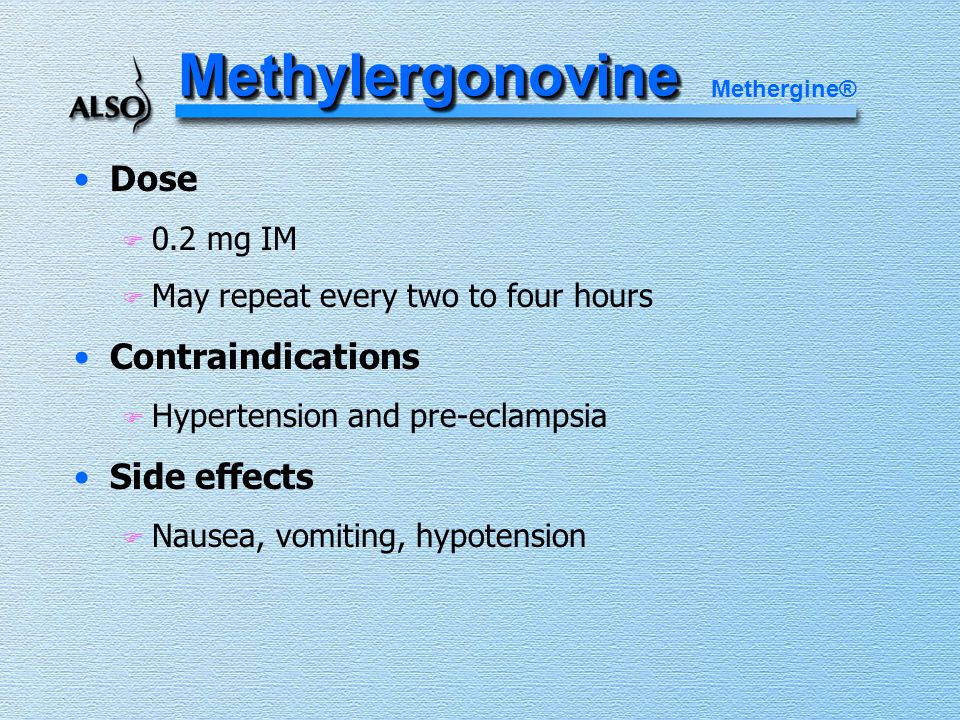 Methylergonovine Dose Contraindications Side effects 0.2 mg IM