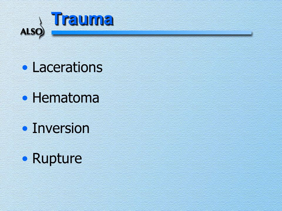 Trauma Lacerations Hematoma Inversion Rupture