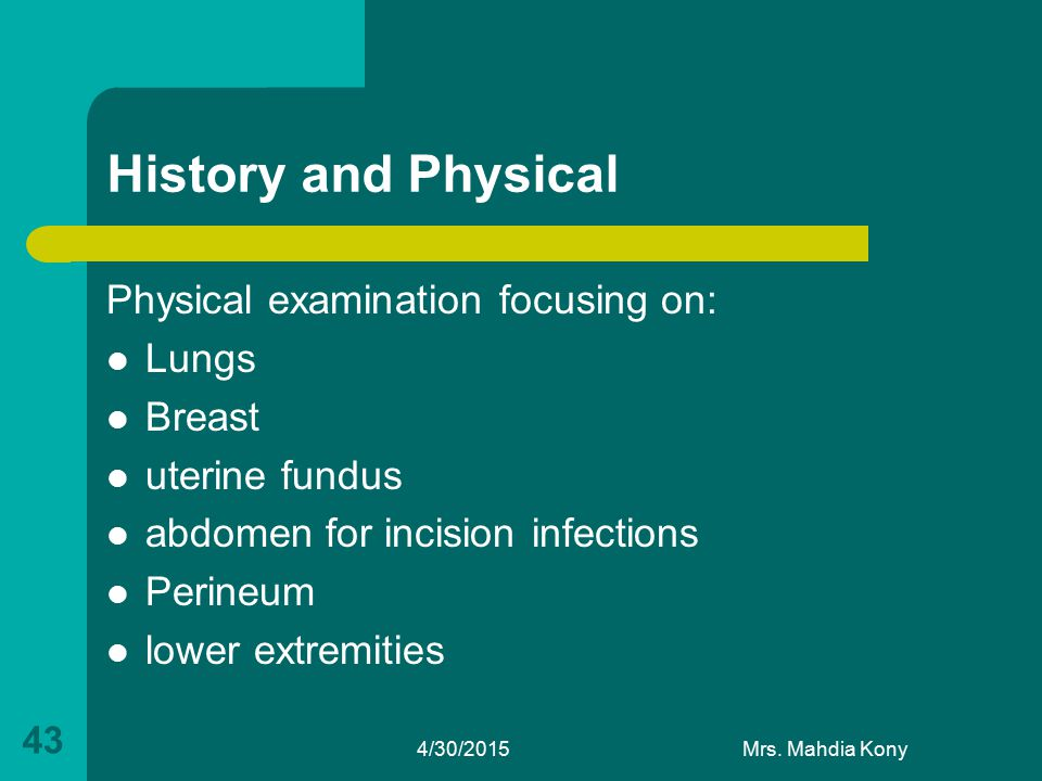 History and Physical Physical examination focusing on: Lungs Breast