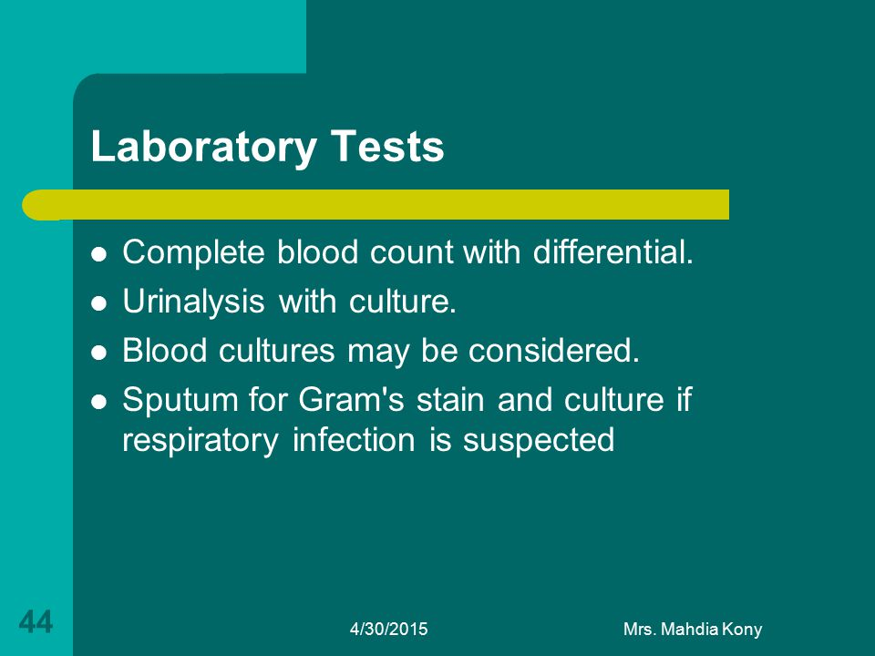 Laboratory Tests Complete blood count with differential.
