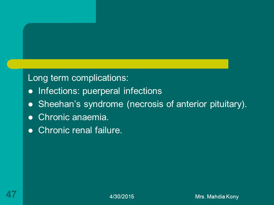 Long term complications: Infections: puerperal infections