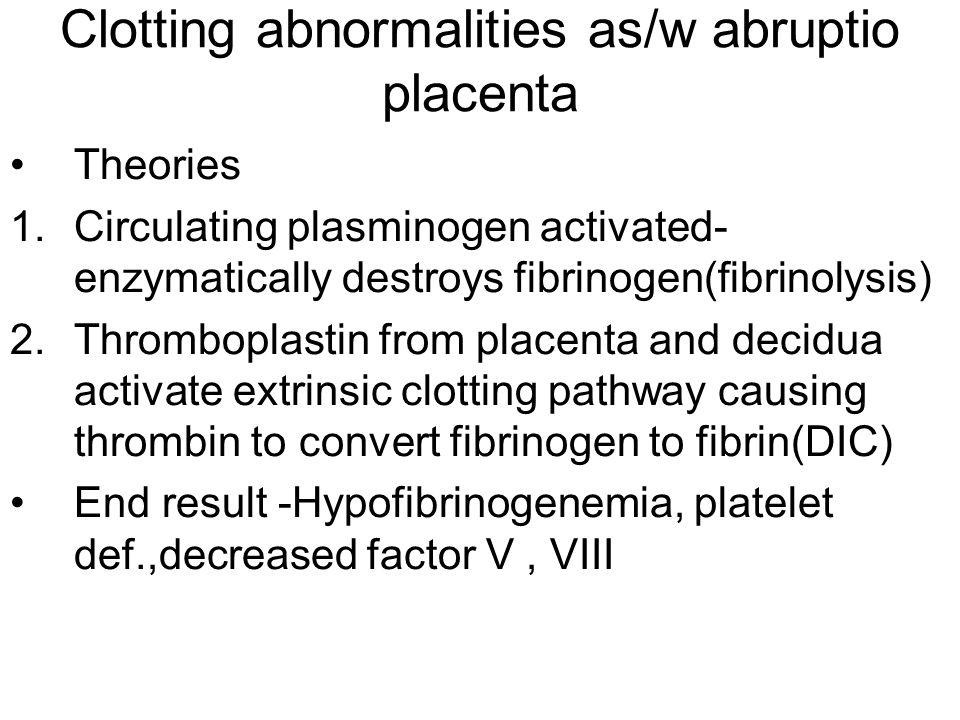 Clotting abnormalities as/w abruptio placenta