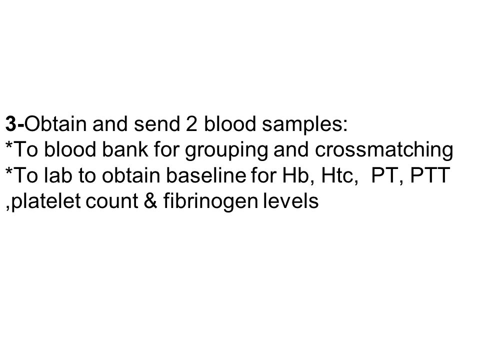 3-Obtain and send 2 blood samples: