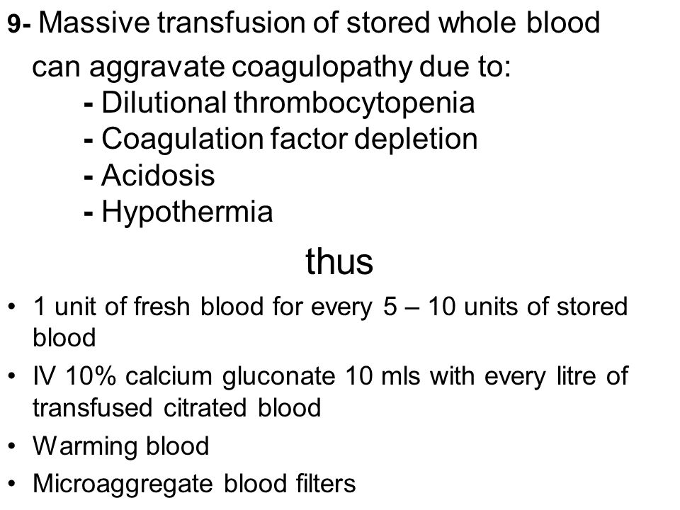 9- Massive transfusion of stored whole blood