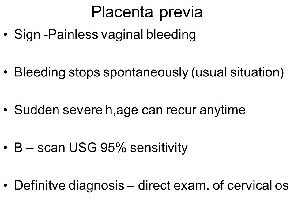 Placenta previa Sign -Painless vaginal bleeding