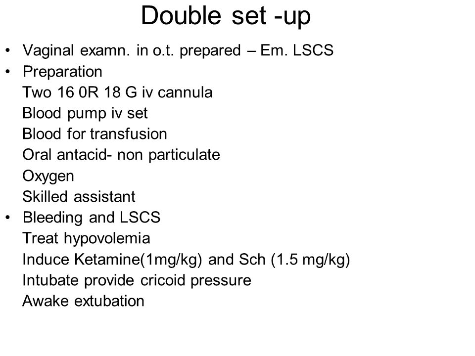 Double set -up Vaginal examn. in o.t. prepared – Em. LSCS Preparation