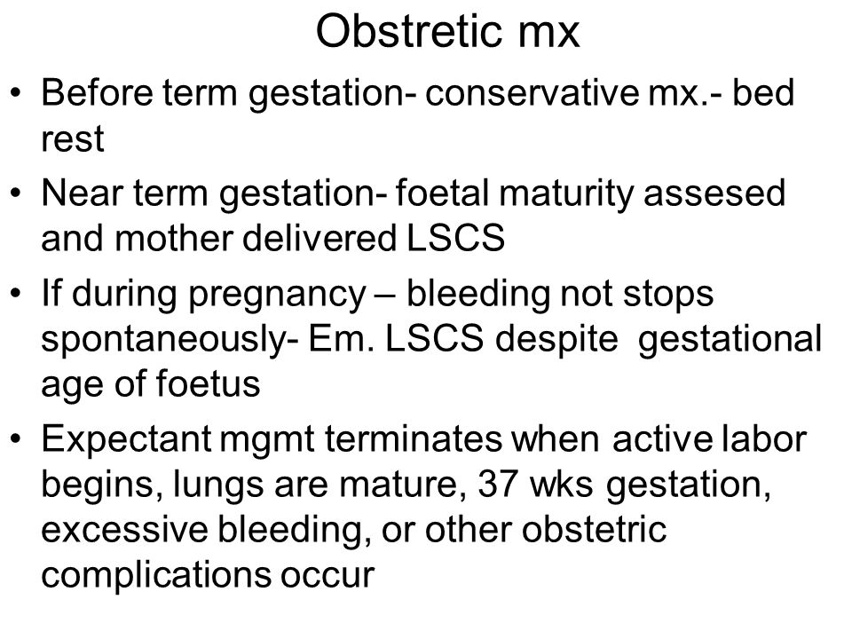 Obstretic mx Before term gestation- conservative mx.- bed rest