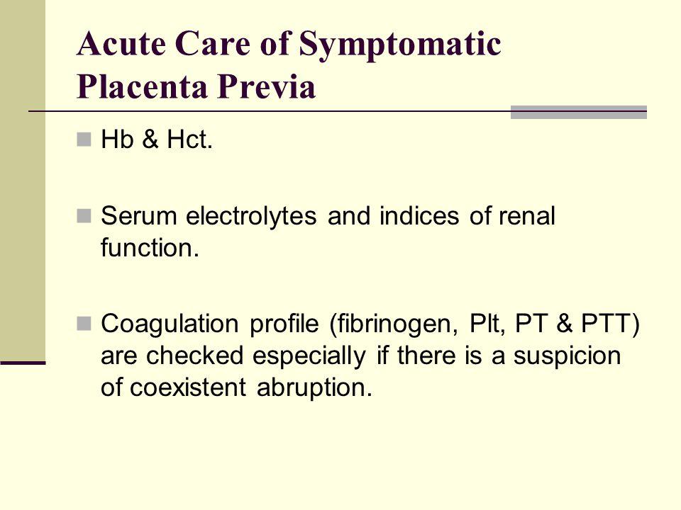 Acute Care of Symptomatic Placenta Previa