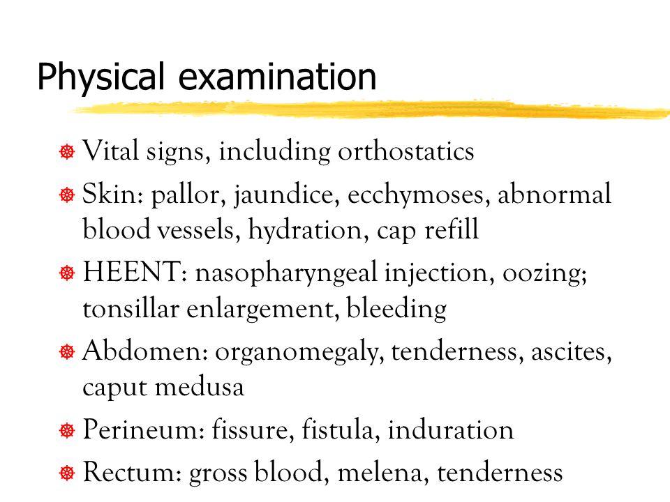 Physical examination Vital signs, including orthostatics