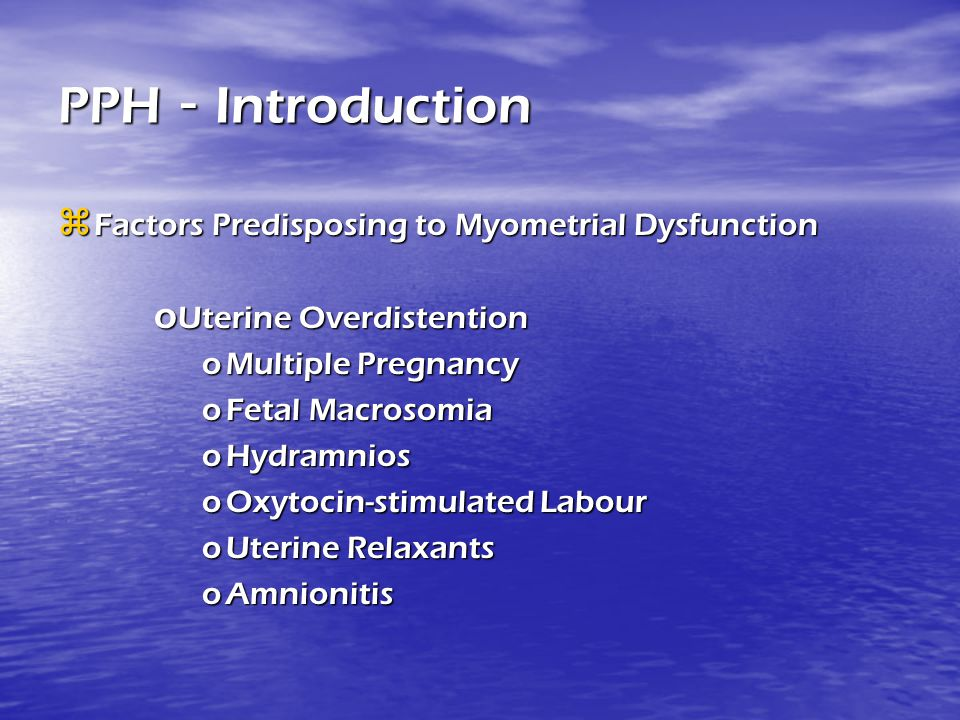 PPH - Introduction Factors Predisposing to Myometrial Dysfunction