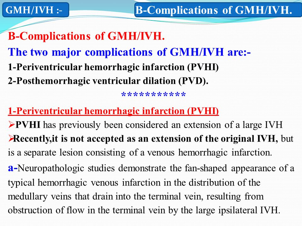 B-Complications of GMH/IVH.