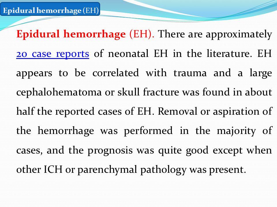 Epidural hemorrhage (EH)
