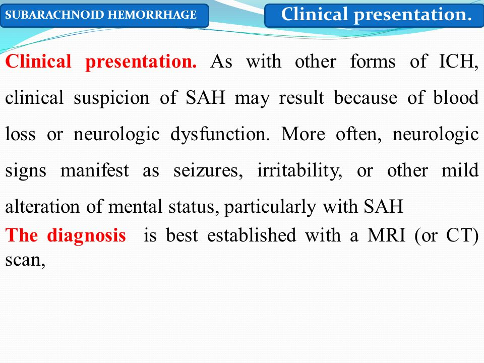 The diagnosis is best established with a MRI (or CT) scan,