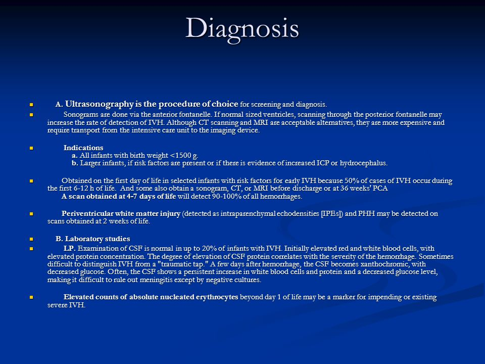 Diagnosis A. Ultrasonography is the procedure of choice for screening and diagnosis.