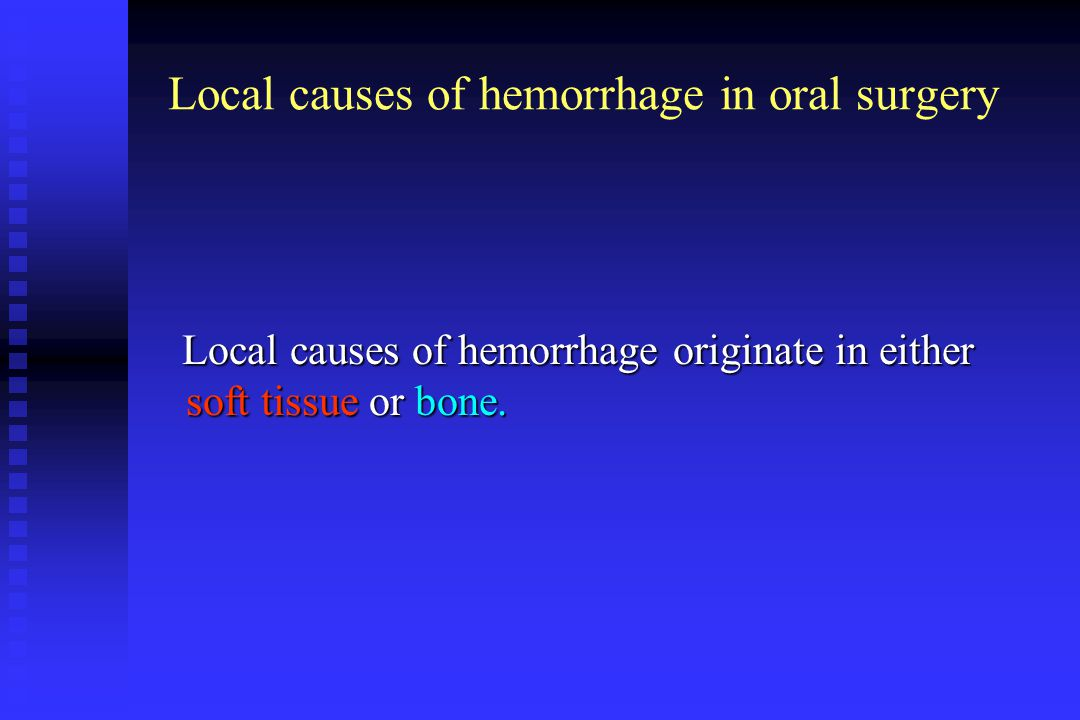Local causes of hemorrhage in oral surgery