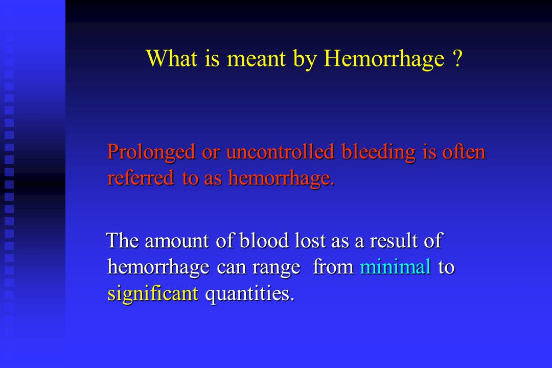 What is meant by Hemorrhage