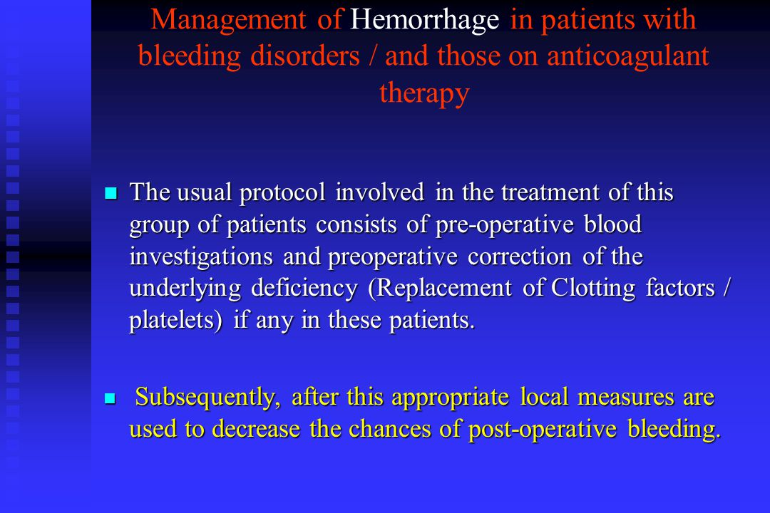 Management of Hemorrhage in patients with bleeding disorders / and those on anticoagulant therapy