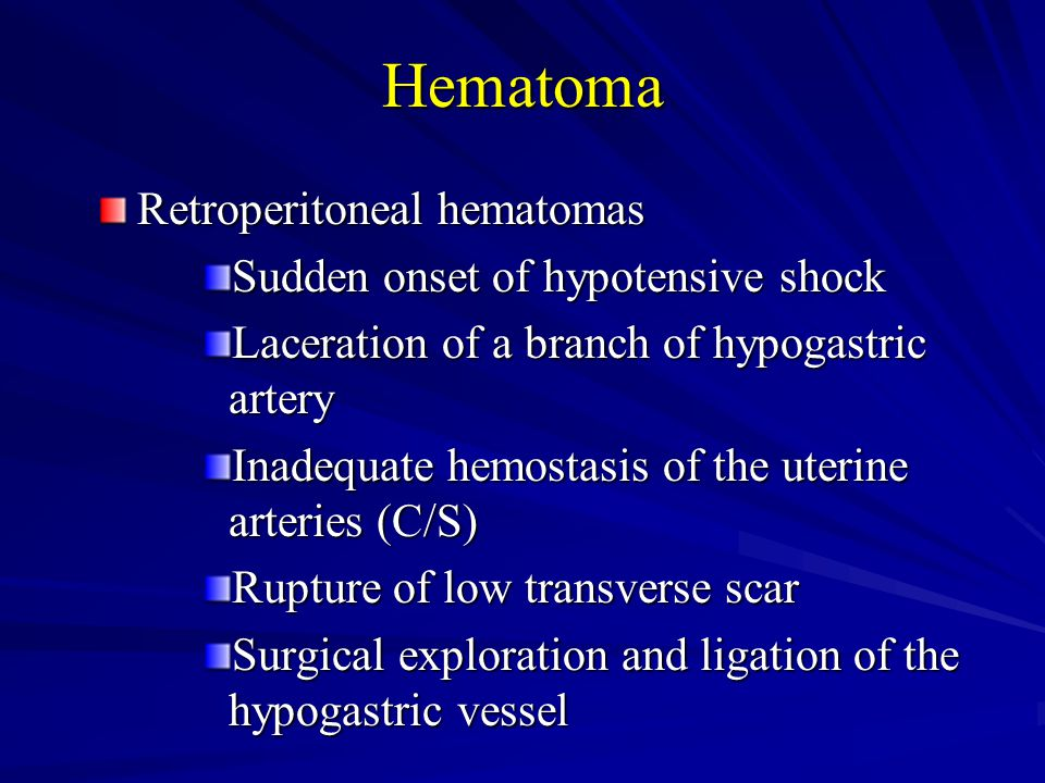 Hematoma Retroperitoneal hematomas Sudden onset of hypotensive shock