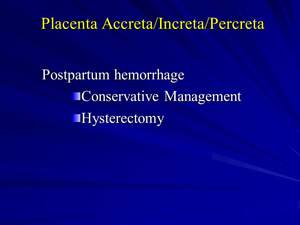 Placenta Accreta/Increta/Percreta